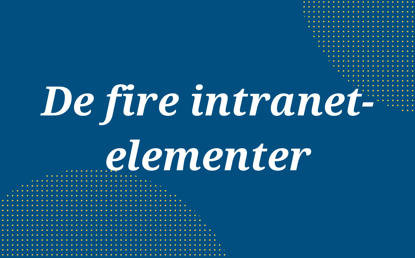 De fire intranet-elementer-2